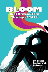 Last year, 63 of Arizona's grade 7-12 authors earned publication space in Bloom: Best Arizona Teen Writing of 2014. This year, YAA offers publication opportunities to Scholastic Writing Awards and Scholastic Art Awards participants. Who will earn publication this year?